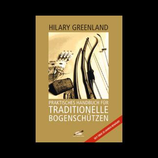 Handbuch für traditionelle Bogenschützen Hilary Greenland