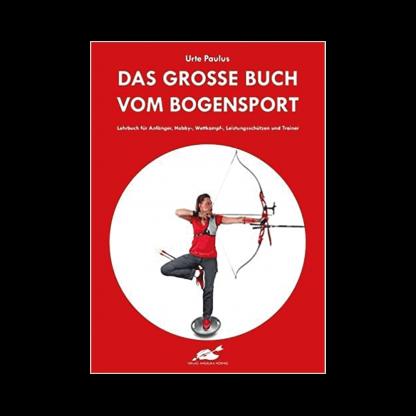 Das große Buch vom Bogensport Urte Paulus