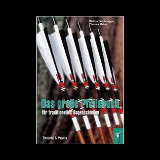 Das große Pfeilbuch für traditionelles Bogenschießen