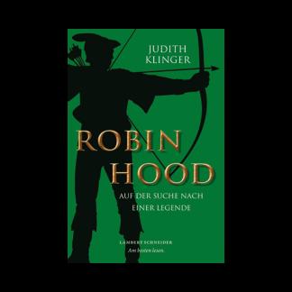 Robin Hood Auf der Suche nach einer Legende Judith Klinger